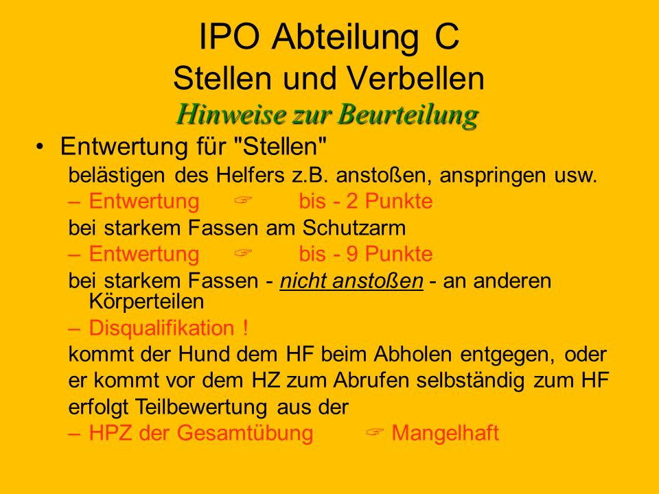 IPO Abteilung C Stellen und Verbellen Hinweise zur Beurteilung Entwertung für Stellen belästigen des Helfers z.B.