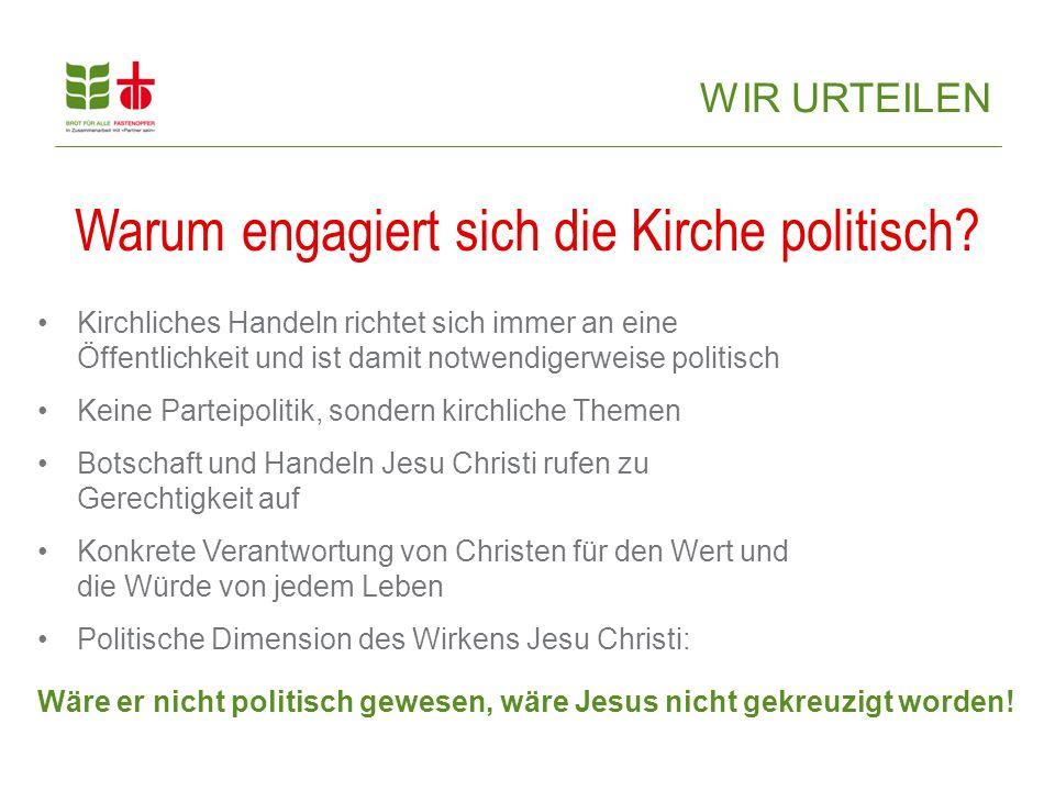 Kirchliches Handeln richtet sich immer an eine Öffentlichkeit und ist damit notwendigerweise politisch Keine Parteipolitik, sondern kirchliche Themen