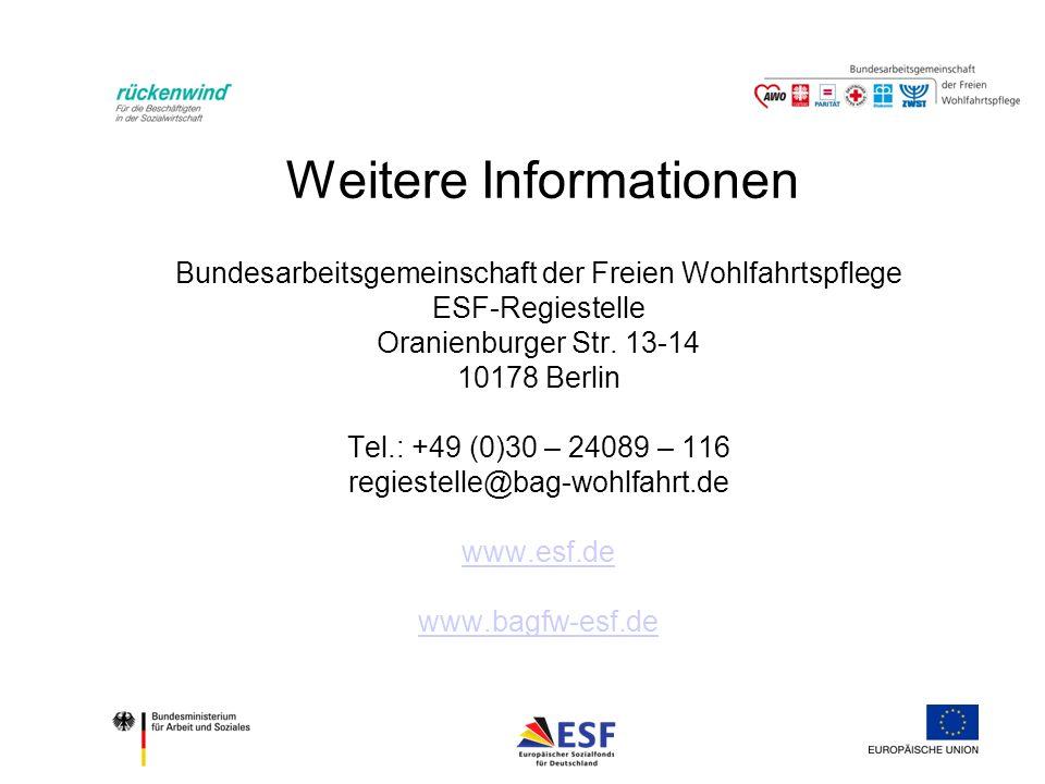 Weitere Informationen Bundesarbeitsgemeinschaft der Freien Wohlfahrtspflege ESF-Regiestelle Oranienburger Str.