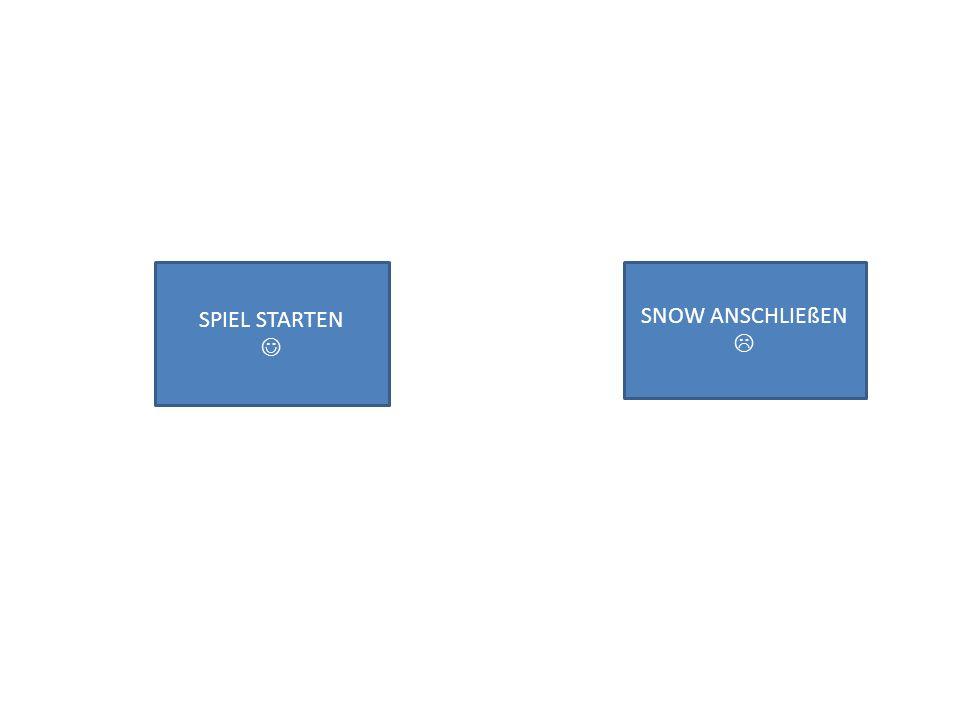 SNOW ANSCHLIEßEN  SPIEL STARTEN