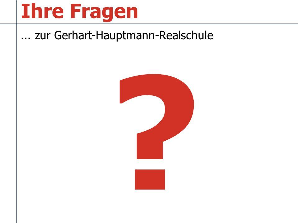 Ihre Fragen ... zur Gerhart-Hauptmann-Realschule