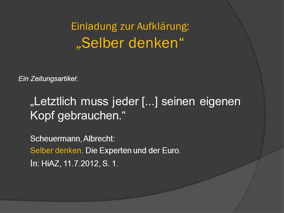 """Einladung zur Aufklärung: """"Selber denken"""" Ein Zeitungsartikel: """"Letztlich muss jeder [...] seinen eigenen Kopf gebrauchen."""" Scheuermann, Albrecht: Sel"""