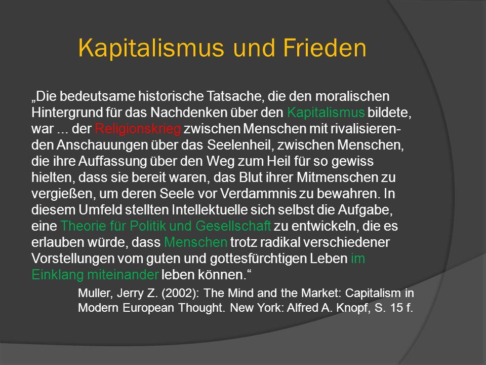 """Kapitalismus und Frieden """"Die bedeutsame historische Tatsache, die den moralischen Hintergrund für das Nachdenken über den Kapitalismus bildete, war.."""