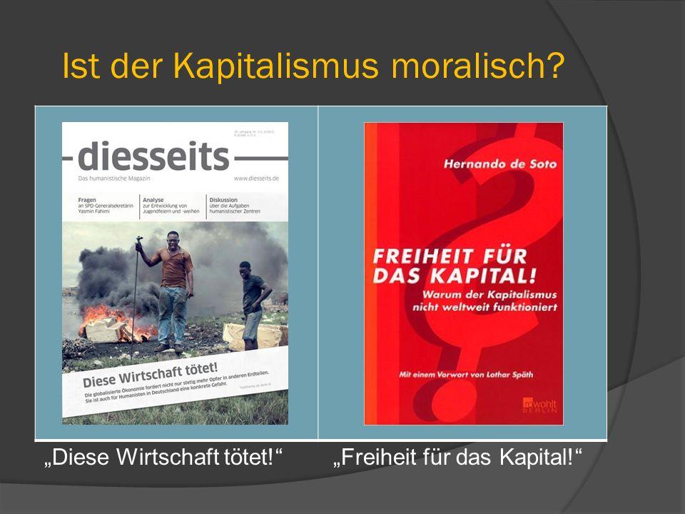 """Ist der Kapitalismus moralisch? """"Diese Wirtschaft tötet!"""" """"Freiheit für das Kapital!"""""""