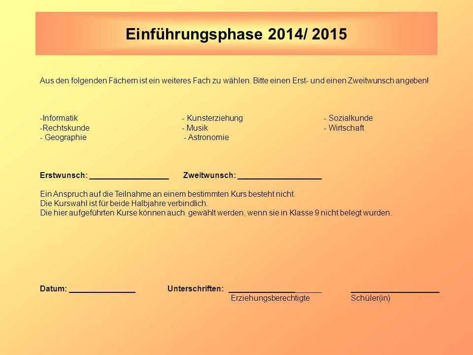 Einführungsphase 2014/ 2015 Aus den folgenden Fächern ist ein weiteres Fach zu wählen.