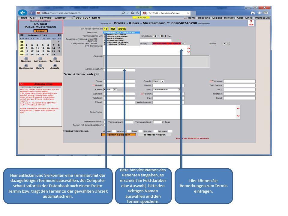 Hier anklicken und Sie können eine Terminart mit der dazugehörigen Terminzeit auswählen, der Computer schaut sofort in der Datenbank nach einem freien Termin bzw.