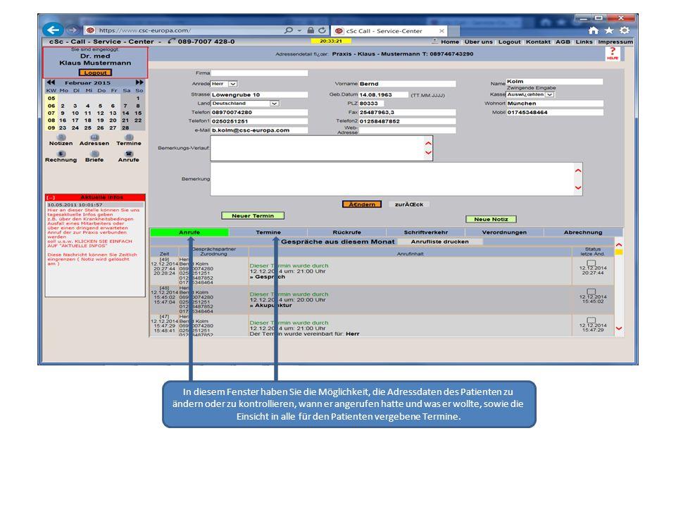In diesem Fenster haben Sie die Möglichkeit, die Adressdaten des Patienten zu ändern oder zu kontrollieren, wann er angerufen hatte und was er wollte, sowie die Einsicht in alle für den Patienten vergebene Termine.