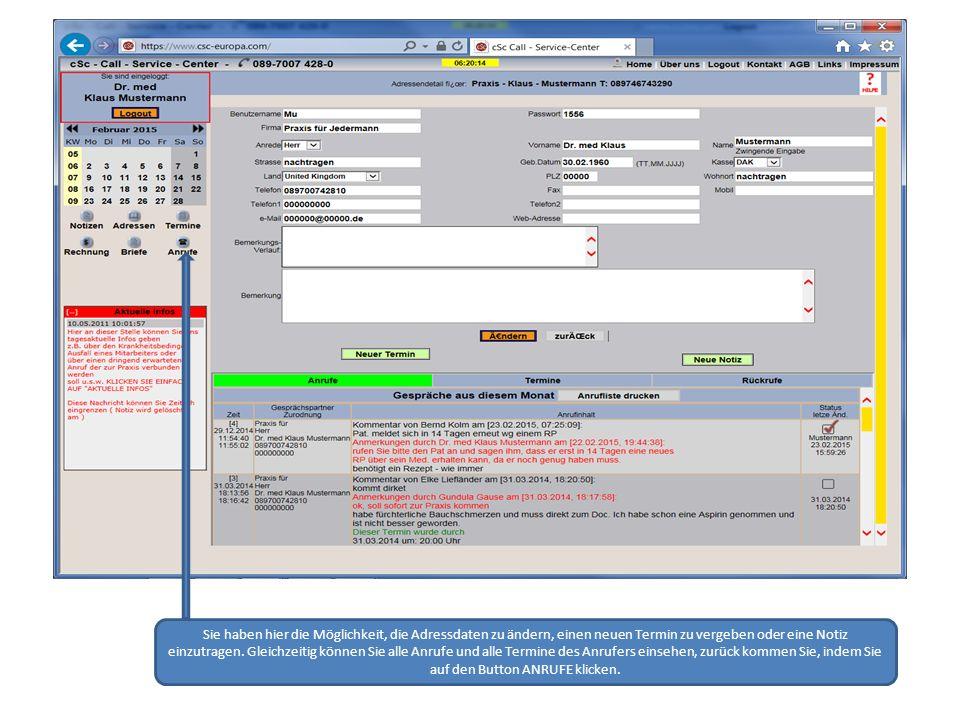 Sie haben hier die Möglichkeit, die Adressdaten zu ändern, einen neuen Termin zu vergeben oder eine Notiz einzutragen.
