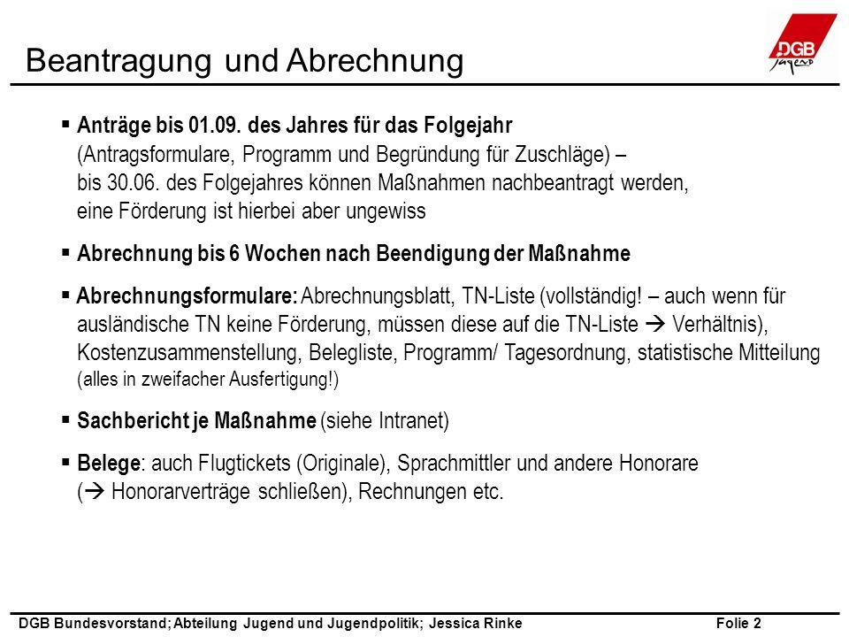 Folie 2 DGB Bundesvorstand; Abteilung Jugend und Jugendpolitik; Jessica Rinke  Anträge bis 01.09.