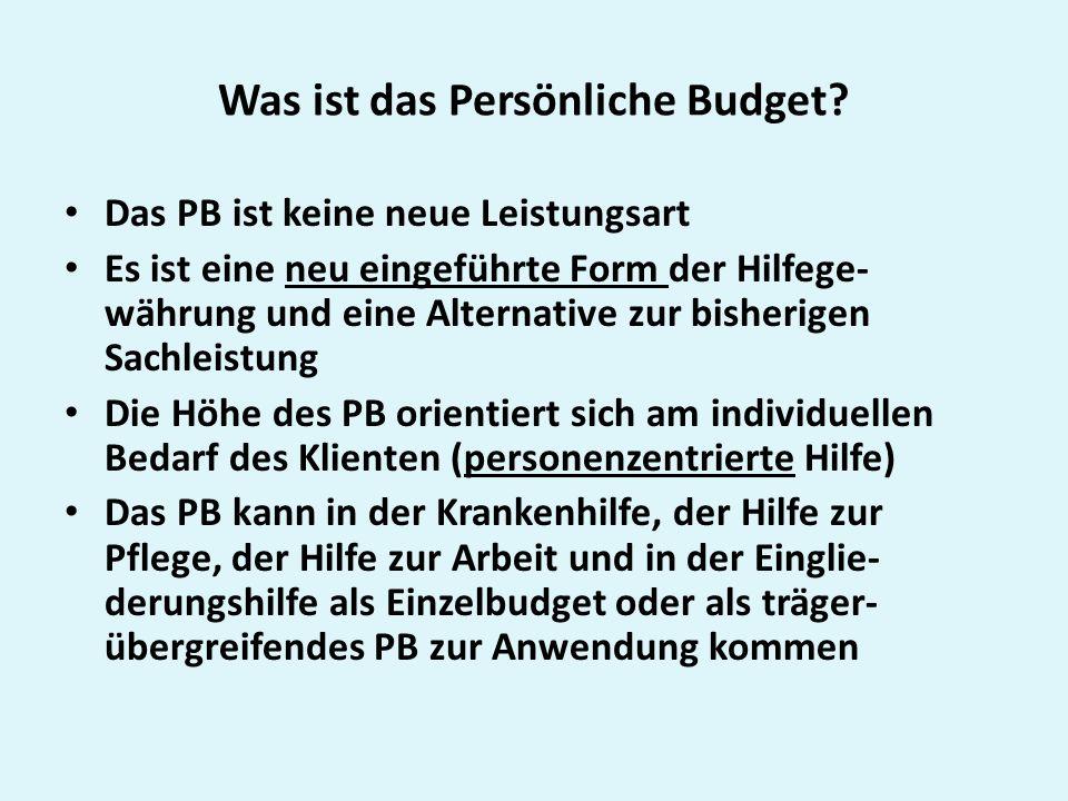 Was ist das Persönliche Budget? Das PB ist keine neue Leistungsart Es ist eine neu eingeführte Form der Hilfege- währung und eine Alternative zur bish