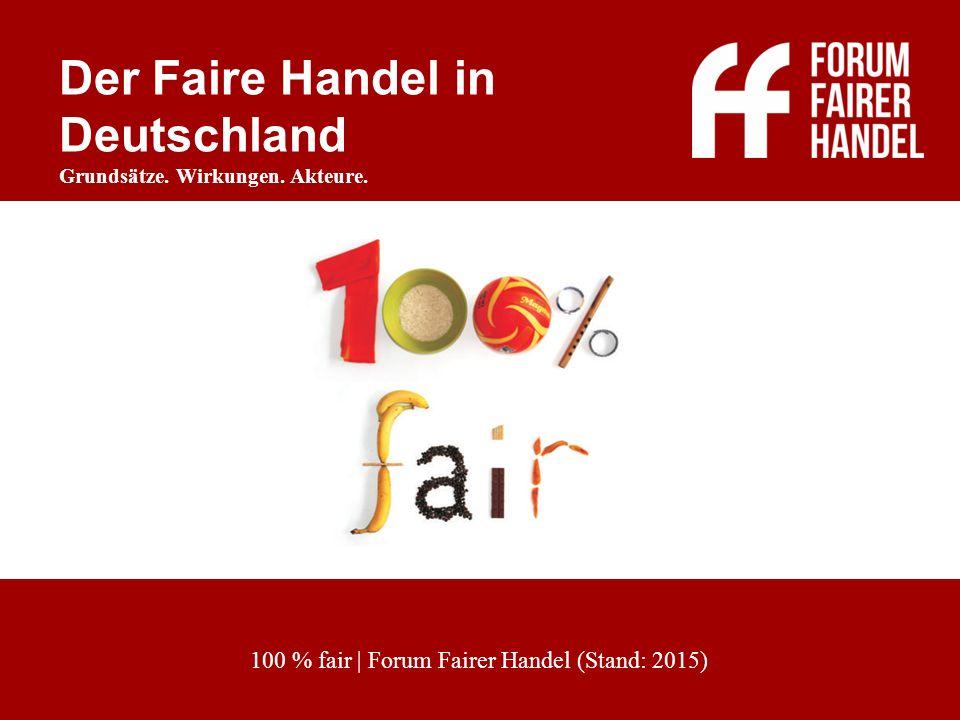 Faire Importorganisationen 100 % fair   Forum Fairer Handel  100 % im Fairen Handel aktiv  arbeiten nach den international anerkannten Grundsätzen des Fairen Handels  handeln transparent und partnerschaftlich mit ca.