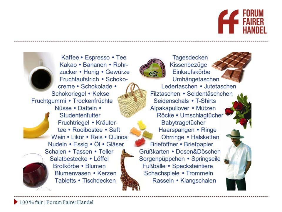 Siegelorganisationen 100 % fair   Forum Fairer Handel Fairtrade-Siegel  insbesondere entwickelt für den Supermarkt- und Großverbraucherbereich.