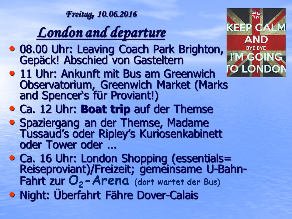 Freitag, 10.06.2016 London and departure 08.00 Uhr: Leaving Coach Park Brighton, mit Gepäck.