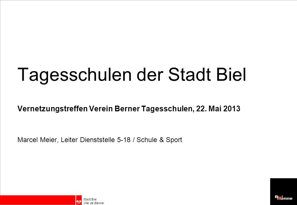 Stadt Biel Ville de Bienne Tagesschulen der Stadt Biel Vernetzungstreffen Verein Berner Tagesschulen, 22.