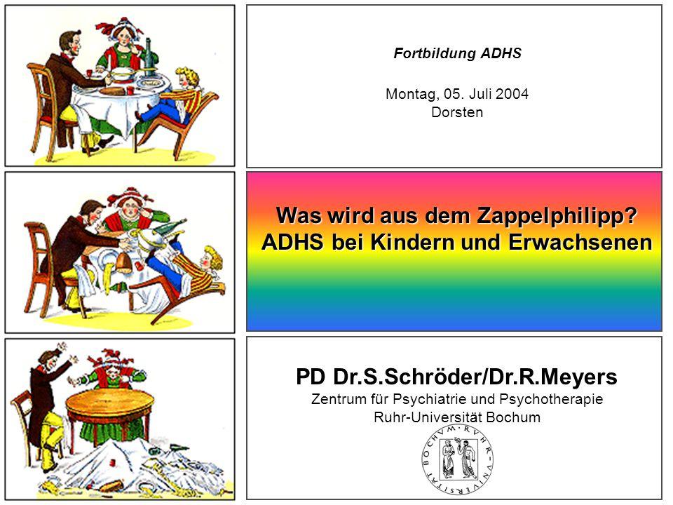 Fortbildung ADHS Montag, 05.Juli 2004 Dorsten Was wird aus dem Zappelphilipp.