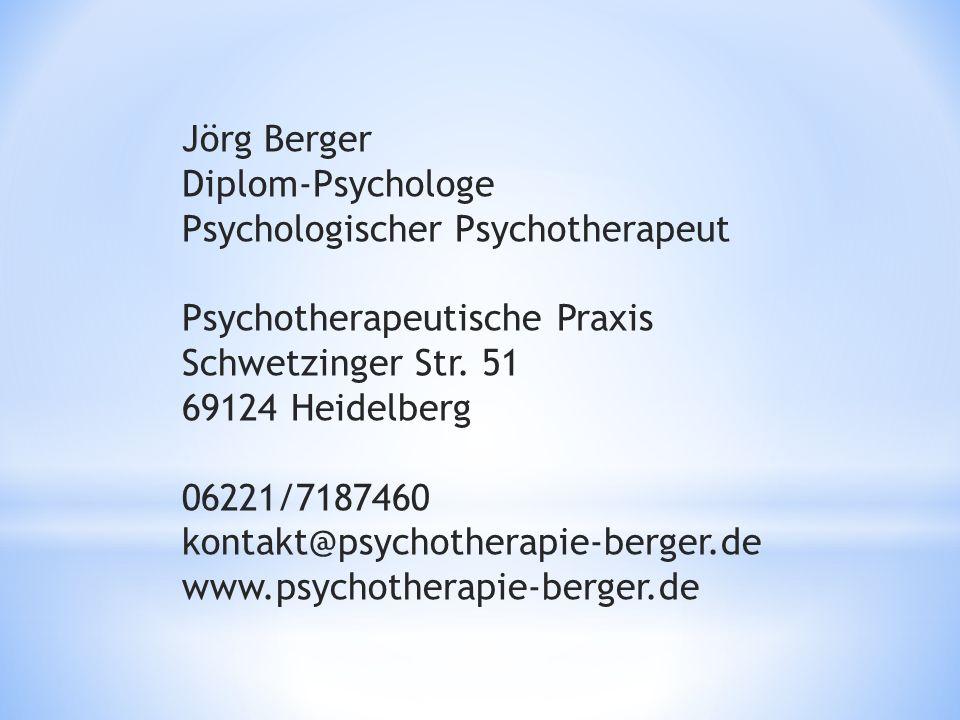 Jörg Berger Diplom-Psychologe Psychologischer Psychotherapeut Psychotherapeutische Praxis Schwetzinger Str. 51 69124 Heidelberg 06221/7187460 kontakt@