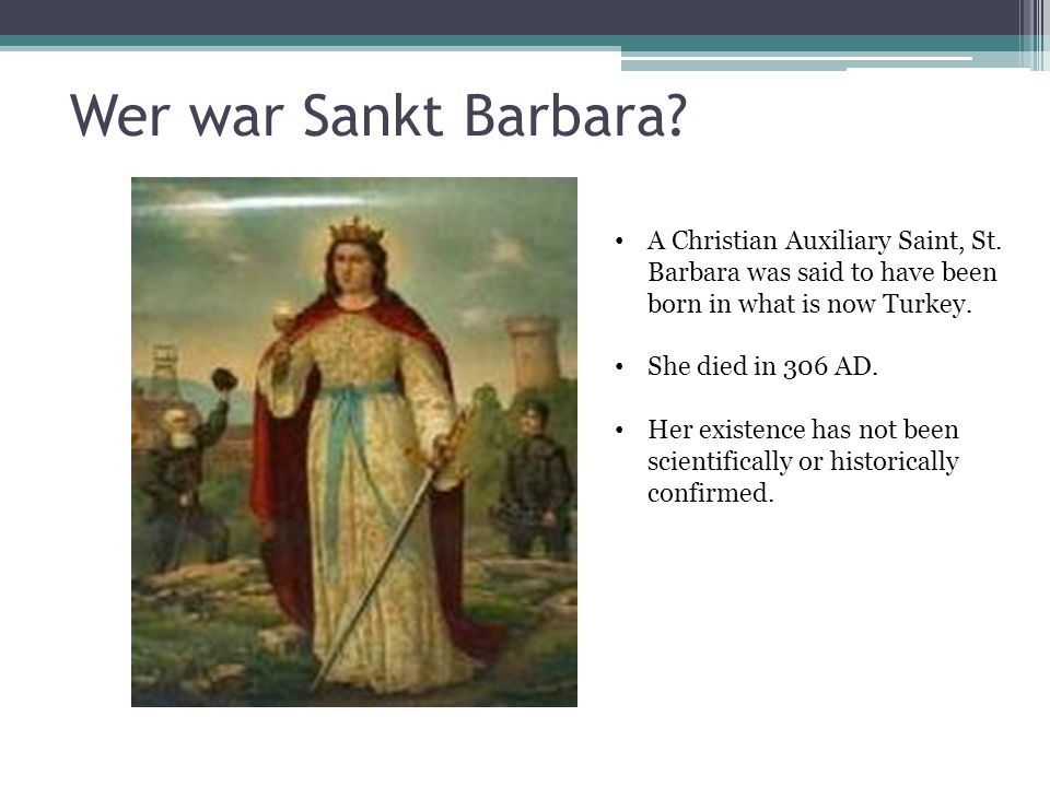 Die Legende Saint Barbara, who was said to be beautiful and intelligent, was locked in a tower by her father, who forbade her from practicing Christianity.