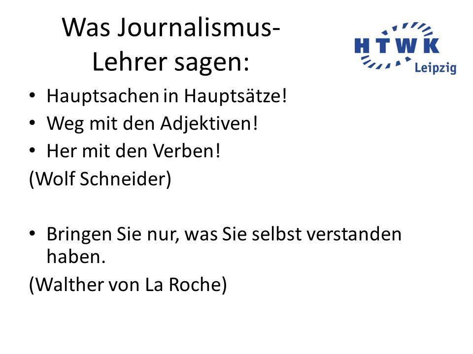 Was Journalismus- Lehrer sagen: Hauptsachen in Hauptsätze.