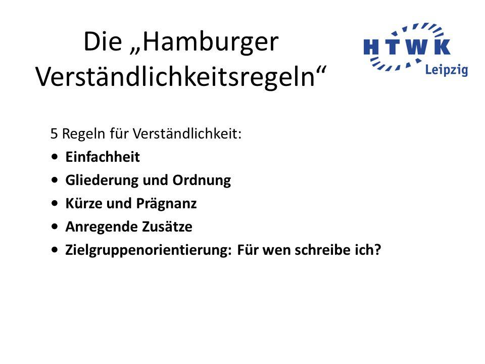 """Die """"Hamburger Verständlichkeitsregeln 5 Regeln für Verständlichkeit: Einfachheit Gliederung und Ordnung Kürze und Prägnanz Anregende Zusätze Zielgruppenorientierung: Für wen schreibe ich"""