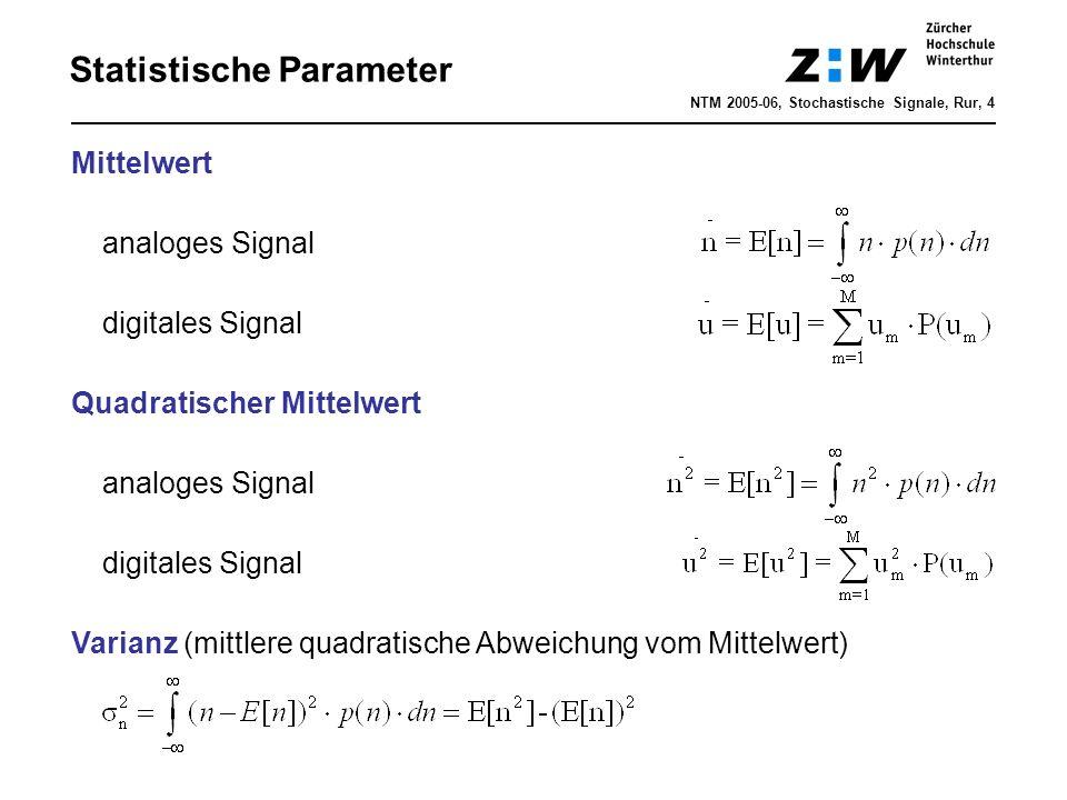Statistische Parameter NTM 2005-06, Stochastische Signale, Rur, 4 Mittelwert analoges Signal digitales Signal Quadratischer Mittelwert analoges Signal