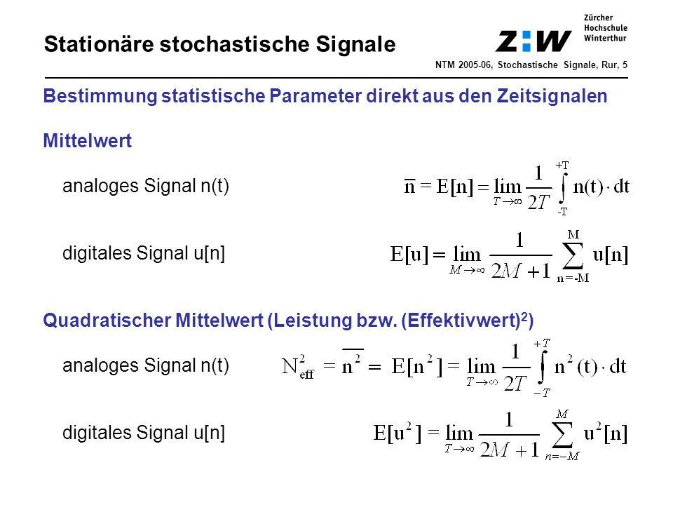 Stationäre stochastische Signale NTM 2005-06, Stochastische Signale, Rur, 5 Bestimmung statistische Parameter direkt aus den Zeitsignalen Mittelwert a