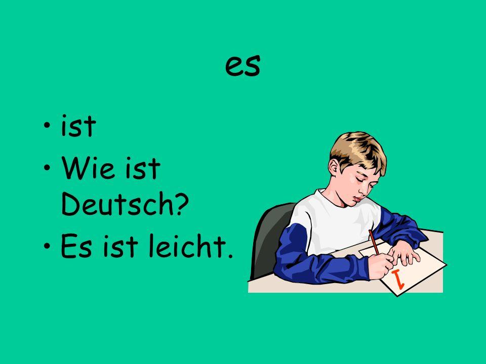 es ist Wie ist Deutsch? Es ist leicht. 1