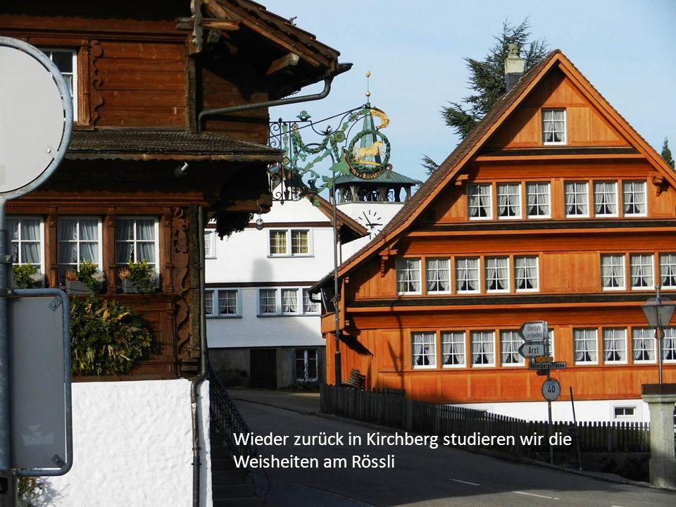 Wieder zurück in Kirchberg studieren wir die Weisheiten am Rössli