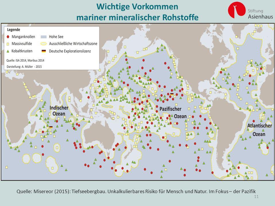 Quelle: Misereor (2015): Tiefseebergbau. Unkalkulierbares Risiko für Mensch und Natur. Im Fokus – der Pazifik Wichtige Vorkommen mariner mineralischer