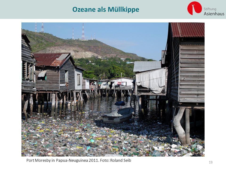 Ozeane als Müllkippe Port Moresby in Papua-Neuguinea 2011. Foto: Roland Seib 19