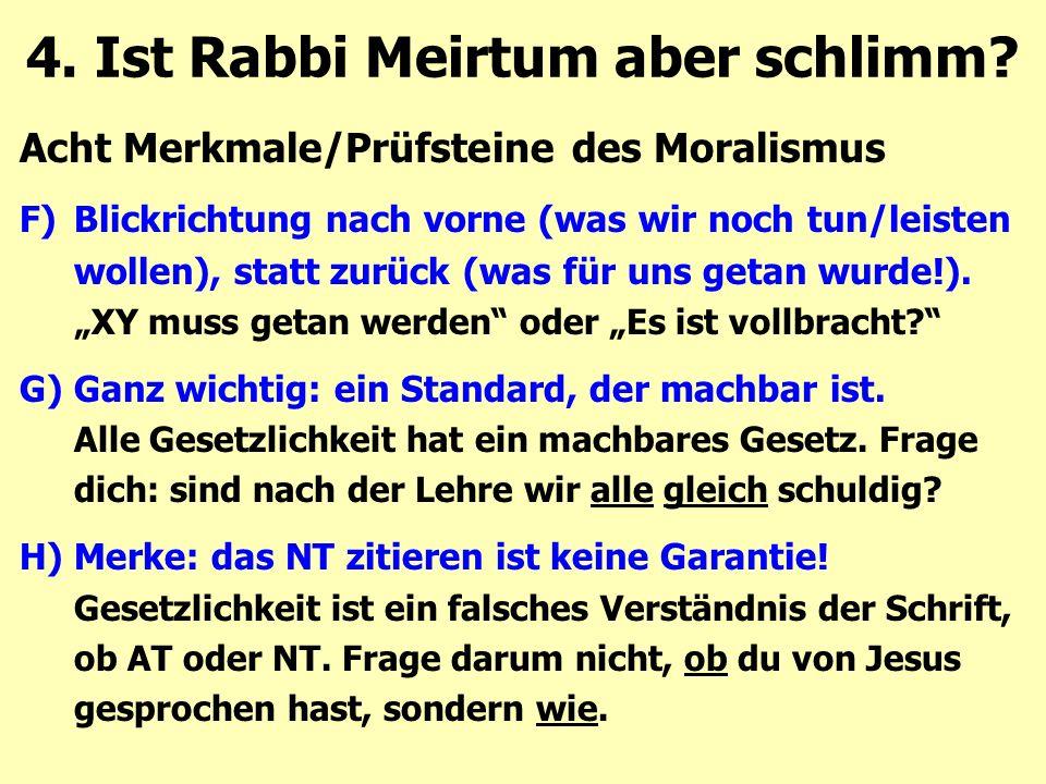 Acht Merkmale/Prüfsteine des Moralismus F)Blickrichtung nach vorne (was wir noch tun/leisten wollen), statt zurück (was für uns getan wurde!).
