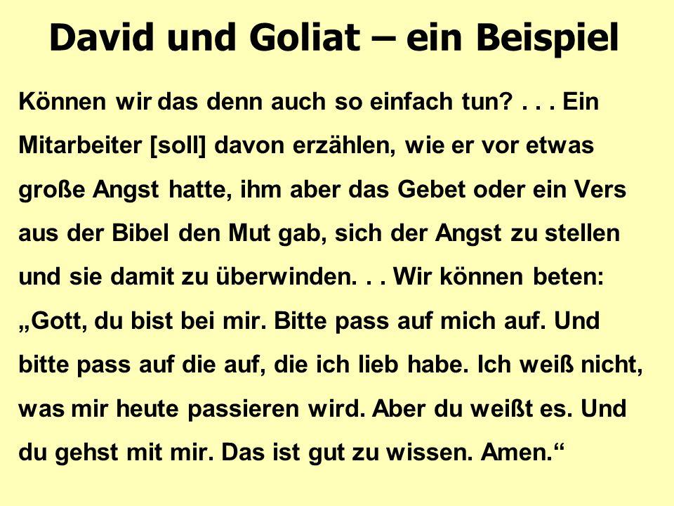 David und Goliat – ein Beispiel Können wir das denn auch so einfach tun ...
