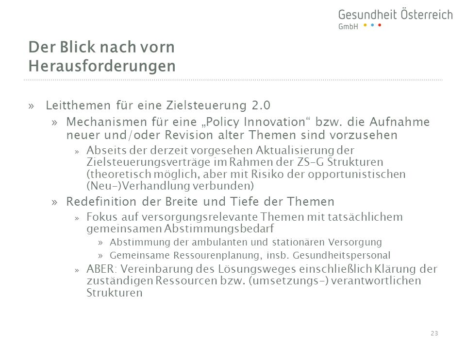 """Der Blick nach vorn Herausforderungen »Leitthemen für eine Zielsteuerung 2.0 »Mechanismen für eine """"Policy Innovation bzw."""