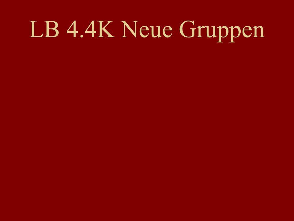 LB 4.4K Neue Gruppen