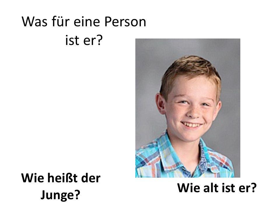 Was für eine Person ist er? Wie heißt der Junge? Wie alt ist er?