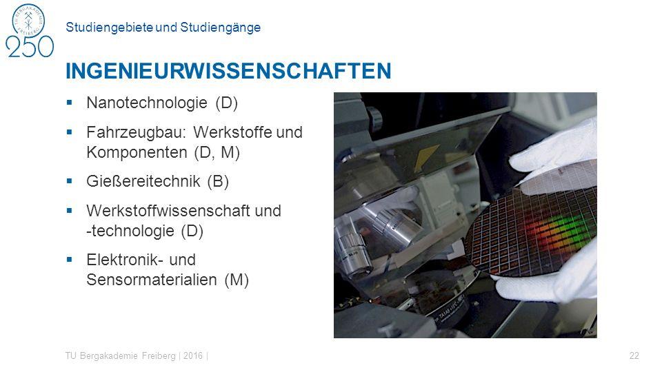 Studiengebiete und Studiengänge  Nanotechnologie (D)  Fahrzeugbau: Werkstoffe und Komponenten (D, M)  Gießereitechnik (B)  Werkstoffwissenschaft u