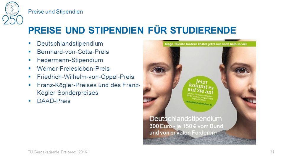 Preise und Stipendien  Deutschlandstipendium  Bernhard-von-Cotta-Preis  Federmann-Stipendium  Werner-Freiesleben-Preis  Friedrich-Wilhelm-von-Opp