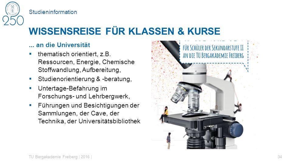 Studieninformation... an die Universität  thematisch orientiert, z.B. Ressourcen, Energie, Chemische Stoffwandlung, Aufbereitung,  Studienorientieru
