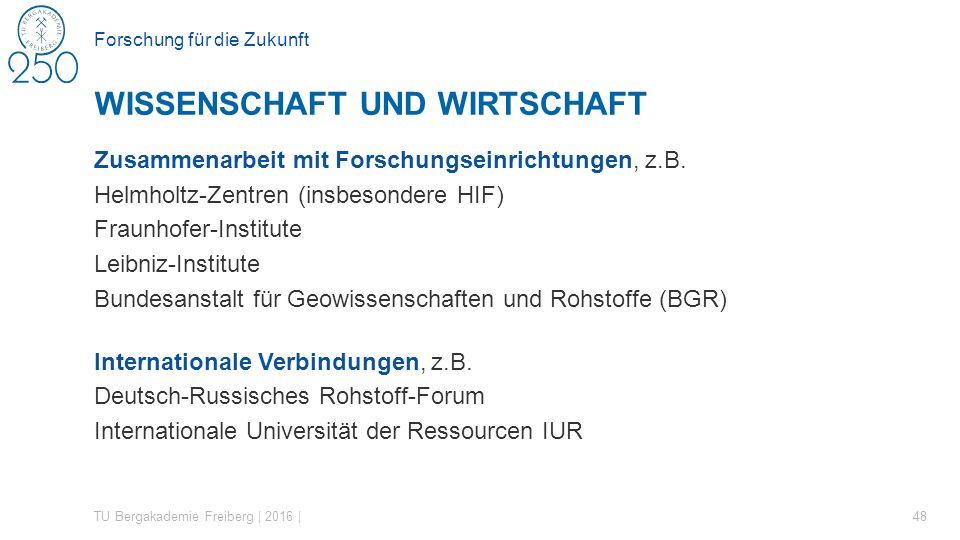 Forschung für die Zukunft Zusammenarbeit mit Forschungseinrichtungen, z.B. Helmholtz-Zentren (insbesondere HIF) Fraunhofer-Institute Leibniz-Institute
