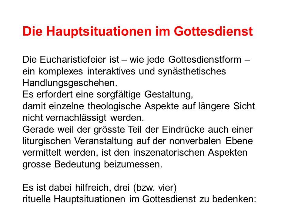 Die Eucharistiefeier ist – wie jede Gottesdienstform – ein komplexes interaktives und synästhetisches Handlungsgeschehen.