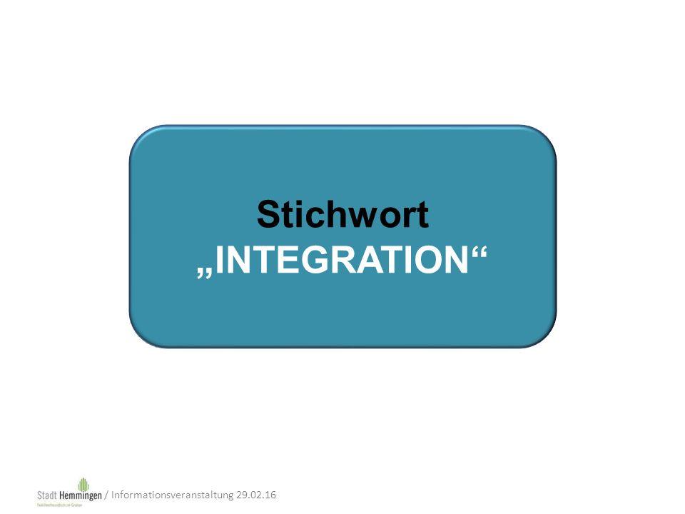 """Stichwort """"INTEGRATION / Informationsveranstaltung 29.02.16"""
