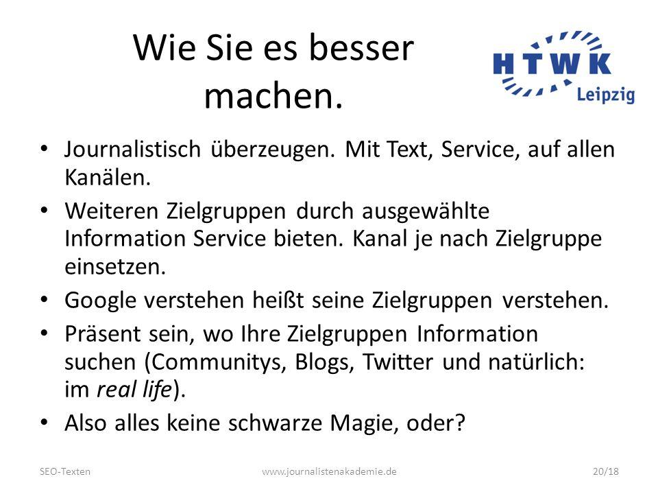 SEO-Textenwww.journalistenakademie.de20/18 Wie Sie es besser machen.