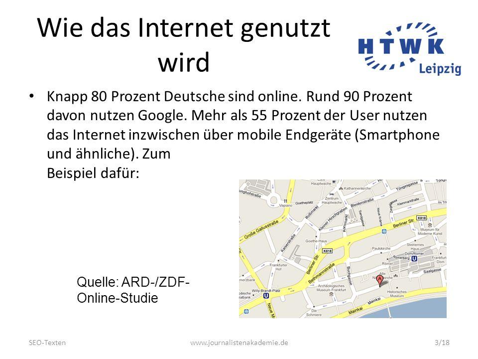 SEO-Textenwww.journalistenakademie.de4/18 Wie das Internet die Kommunikation verändert hat So sehen das Kommunikationswissenschaftler (Christoph Neuberger, Klaus Meier).