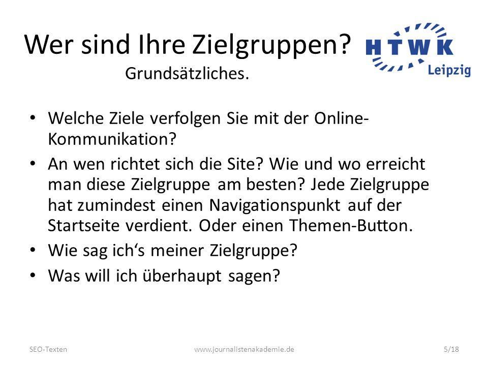 SEO-Textenwww.journalistenakademie.de5/18 Wer sind Ihre Zielgruppen.
