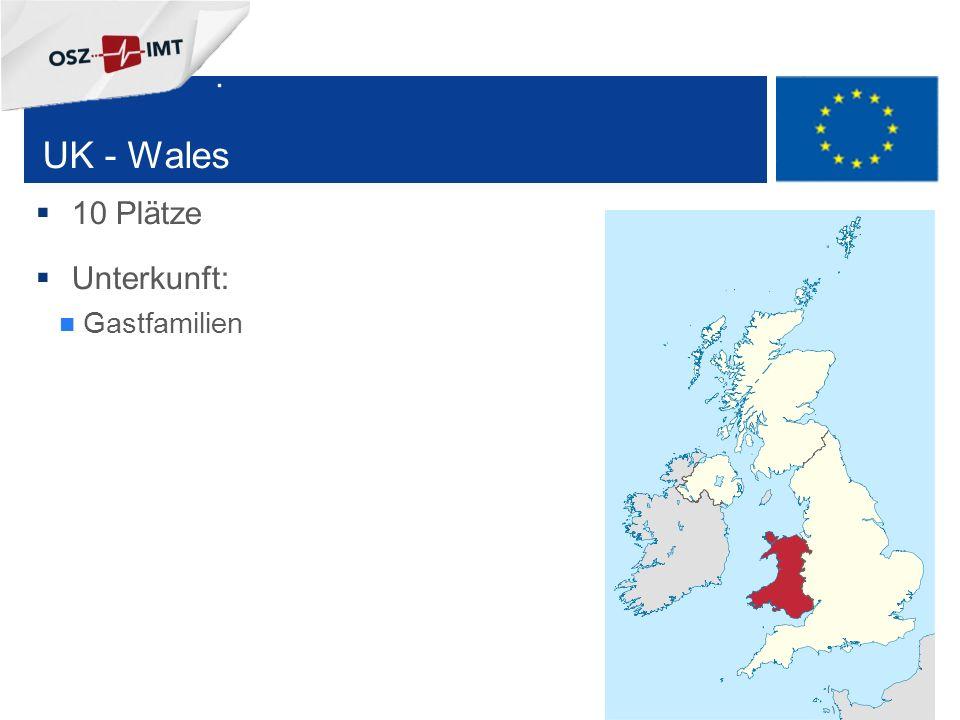 + 12 UK - Wales  10 Plätze  Unterkunft: Gastfamilien