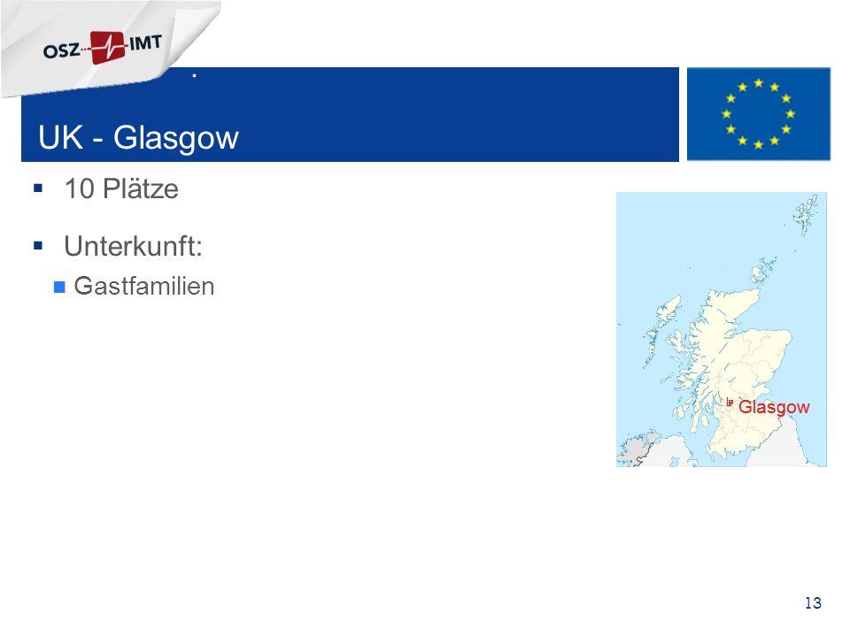 + 13 UK - Glasgow  10 Plätze  Unterkunft: Gastfamilien