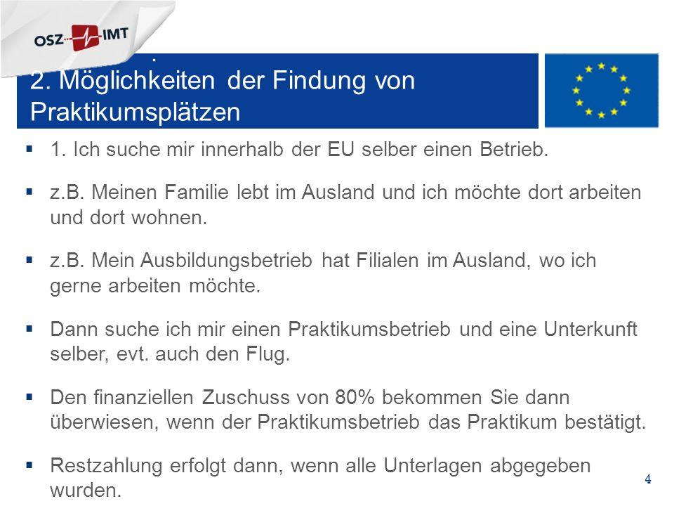 +  1. Ich suche mir innerhalb der EU selber einen Betrieb.