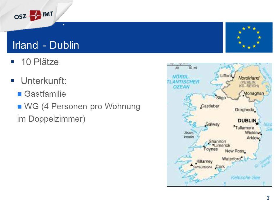 + 7  10 Plätze  Unterkunft: Gastfamilie WG (4 Personen pro Wohnung im Doppelzimmer) Irland - Dublin