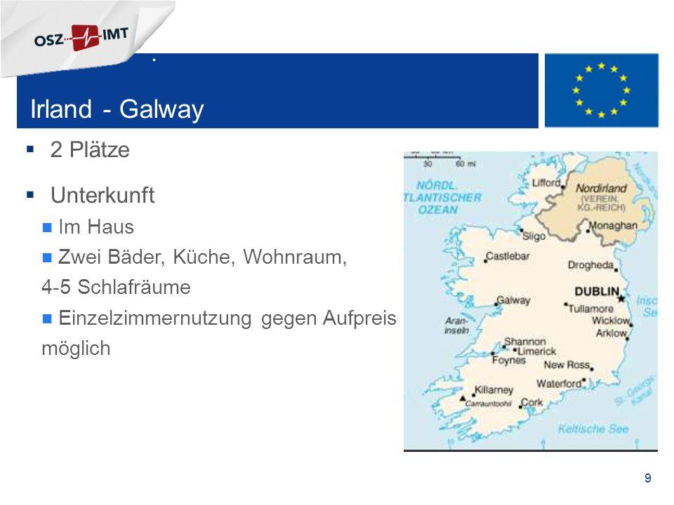 + 9 Irland - Galway  2 Plätze  Unterkunft Im Haus Zwei Bäder, Küche, Wohnraum, 4-5 Schlafräume Einzelzimmernutzung gegen Aufpreis möglich