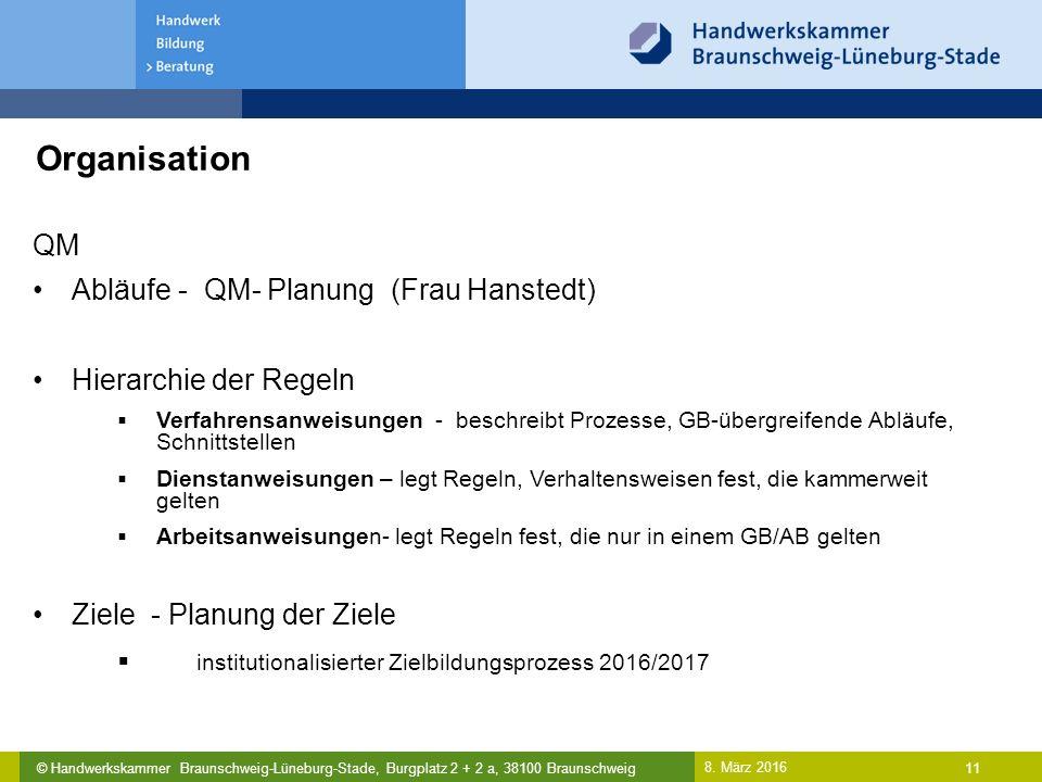 © Handwerkskammer Braunschweig-Lüneburg-Stade, Burgplatz 2 + 2 a, 38100 Braunschweig Organisation 8.