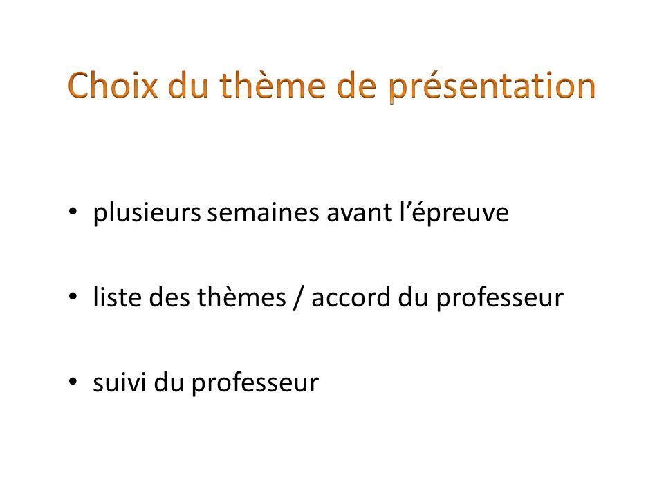 plusieurs semaines avant l'épreuve liste des thèmes / accord du professeur suivi du professeur plusieurs semaines avant l'épreuve liste des thèmes / accord du professeur suivi du professeur